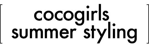 cocogirls summer stylying