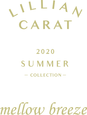 LILLIAN CARAT Spring Collection