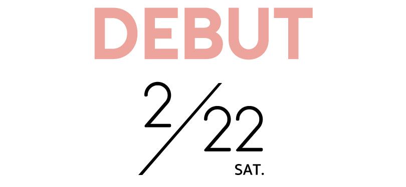 debut 2/22